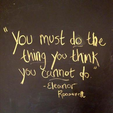 you-must-do-the-thing-you-think-you-cannot-do1